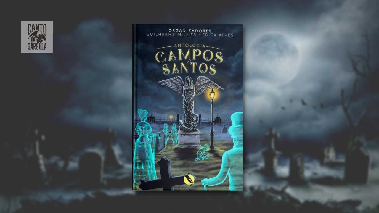 Antologia Campos Santos - Organizadores Guilherme Milner e ErickAlves - Editora Sem Tinta
