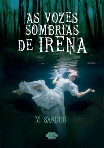 As vozes sombrias de Irena - Mia Sardini - AVEC Editora