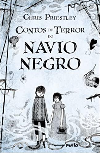 Contos de terror do Navio Negro - Chris Priestley - Pavio