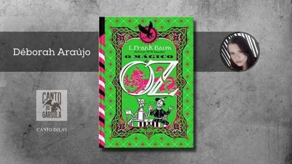 O Magico de Oz - L Frank Baum - arkside Books - Canto Delas - Deborah Araujo