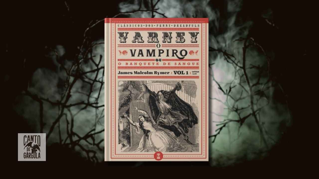Varney o Vampiro - James Malcolm Rymer - Editora Clepsidra