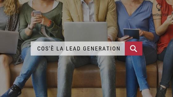 Strumenti di lead generation: esempi e consigli pratici