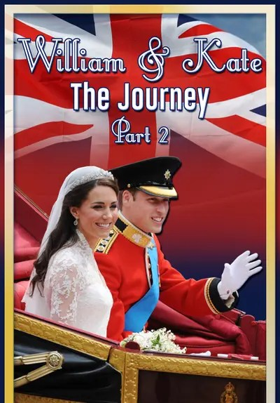 Watch William & Kate: The Journey, Part 2 (2016) - Free Movies | Tubi