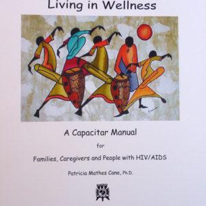 Living in Wellness: A Capacitar AIDS Manual