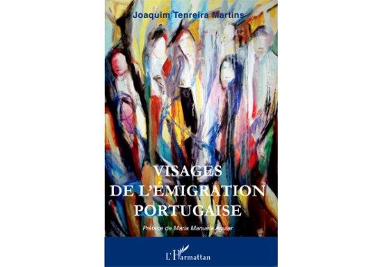 Visages de l'emigration portugaise - Joaquim Tenreira Martins - Capeia Arraiana