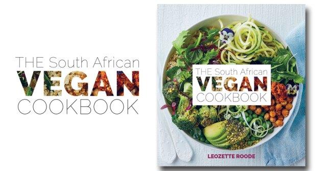 the south african vegan cookbook leozette roode