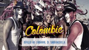Défi 02 : Colombie - Défiler au carnaval de Barranquilla