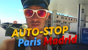 Défi 13 : Faire Paris - Madrid en Autostop