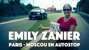 Emily Zanier : Paris - Moscou en autostop