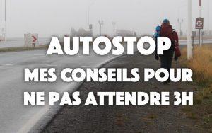 Autostop : conseils pour ne pas attendre 3 heures