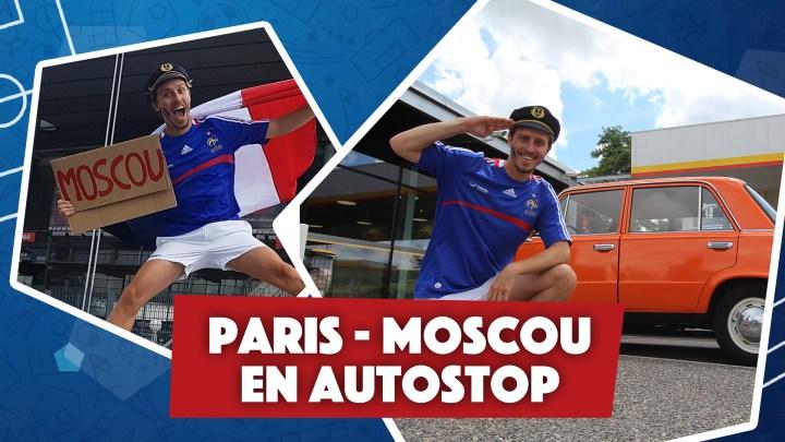 OBJECTIF COUPE DU MONDE ⚽️ Paris – Moscou en autostop