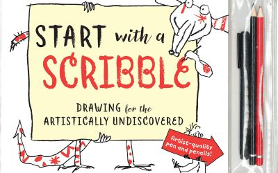 Start with a Scribble: Drawing for the Artistically Undiscovered