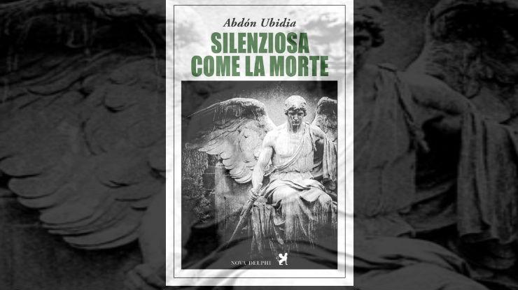 Silenziosa come la morte di Abdón Ubidia
