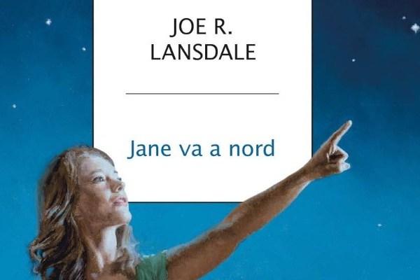 Jane va a nord di Joe R. Lansdale