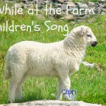 While at the Farm-Children's Song