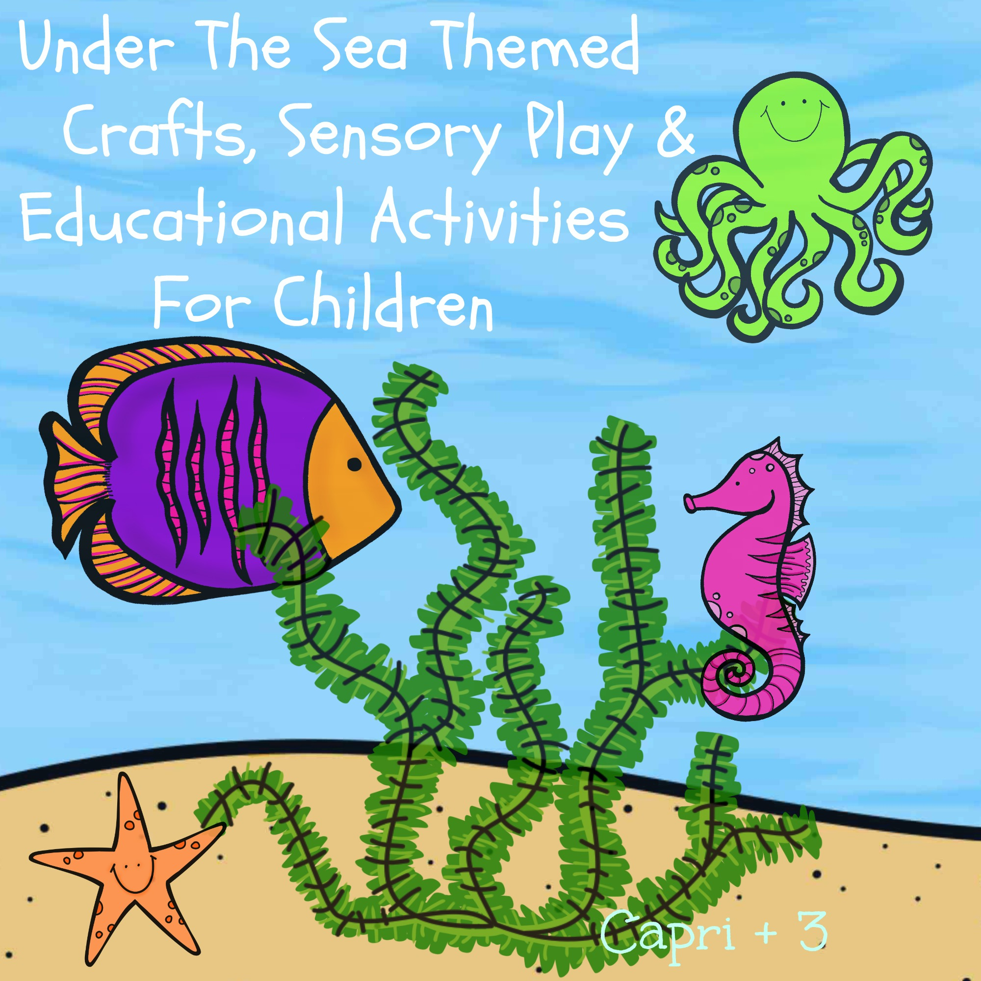 Under The Sea Themed Crafts, Sensory Play and Educational Activities ...