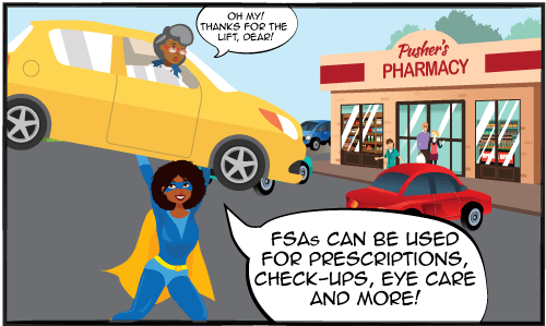 FSAs can be used for prescriptions, check-ups, eye care, and more!