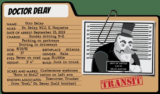 Doctor Delay - Benefits Villain