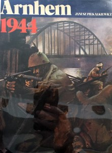 Book ARNHEM 1944 by Januz Piekalkiewicz