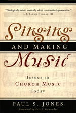 Singing and Making Music, by Paul S.Jones