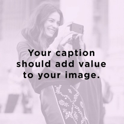 Your Caption Should Add Value To Your Image