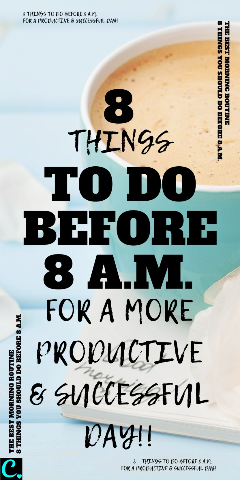8 Things To Do Before 8am For A More Productive & Successful day | Good Morning Routine | Healthy morning routine | habits of successful people | productivity tips | Via: https://captivatingcrazy.com #productivitytips #morningroutine #goodhabits