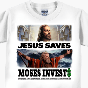 Jesus Saves - Moses Invests T-Shirt