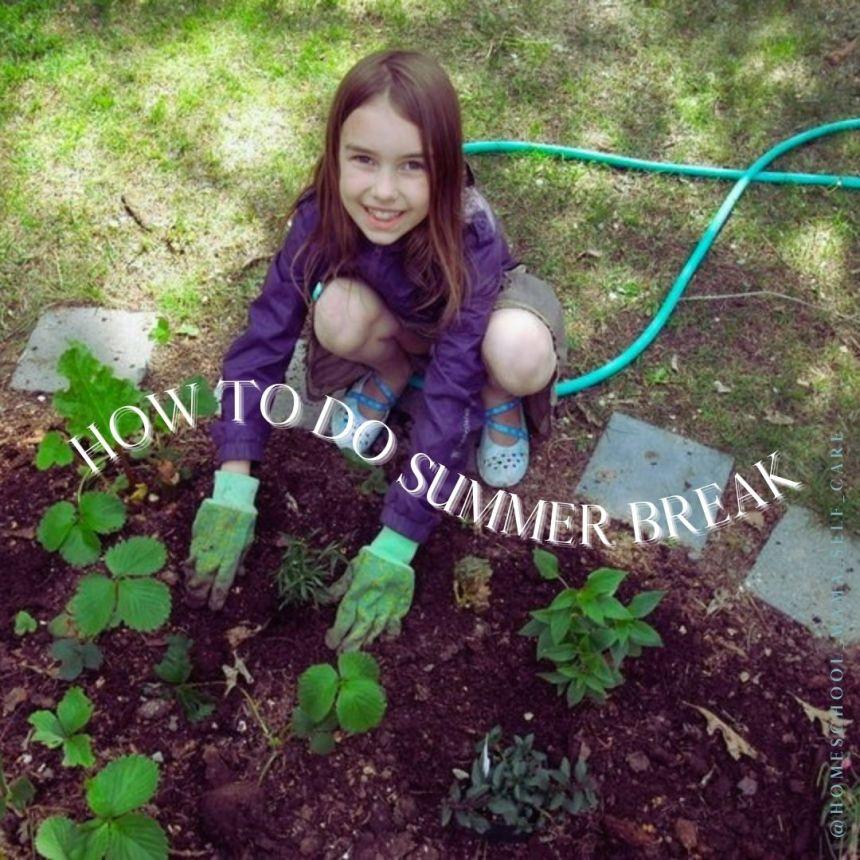 how to do summer break in a homeschool