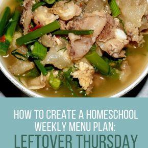 How to Create a Homeschool Menu Plan: Leftover Thursday