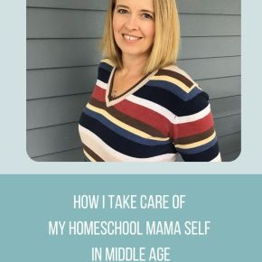 how I take care of myself as a homeschool mama self