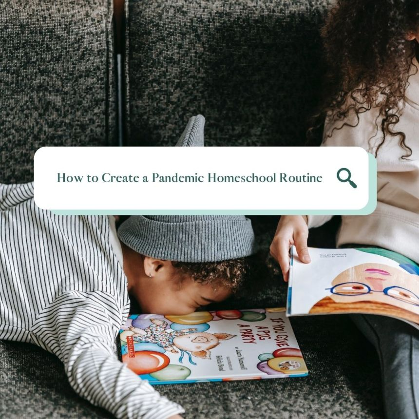 create a pandemic routine in your homeschool