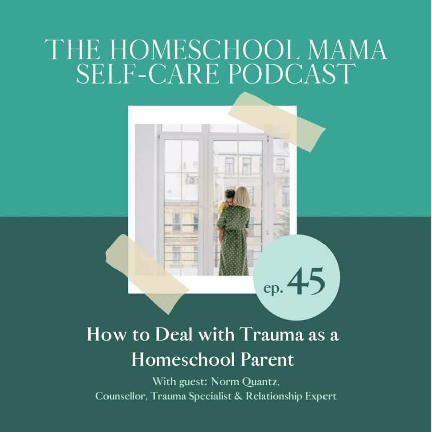 How to Deal with Trauma as a Homeschool Parent