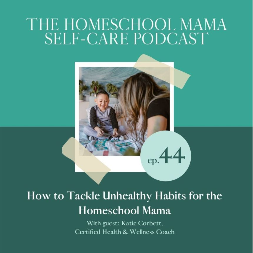 Homeschool Mama Self-Care podcast with Katie Corbett