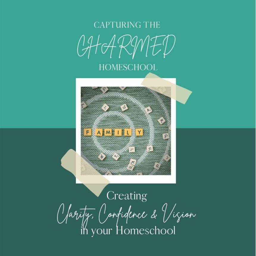 capturing the charmed homeschool