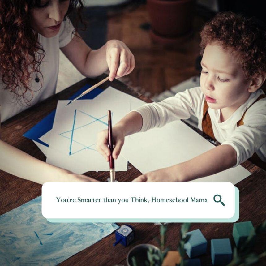 You're smarter than you think, homeschool mama