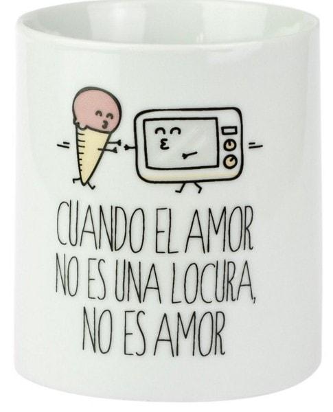 """Tomando café con amor: Taza """"Cuando el amor no es una locura, no es amor"""""""