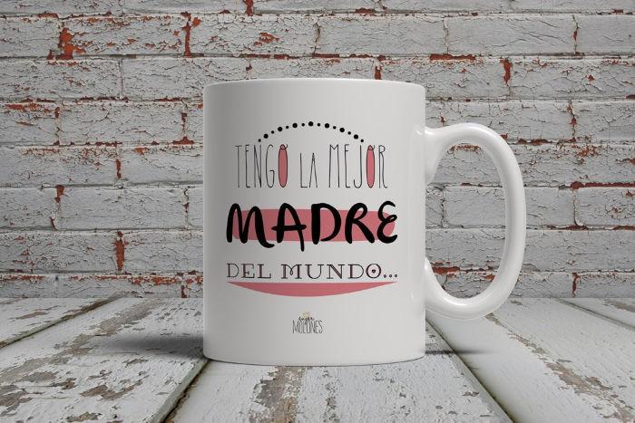 Taza Dia de la Madre. Tengo la mejor madre del mundo... y lo sabes