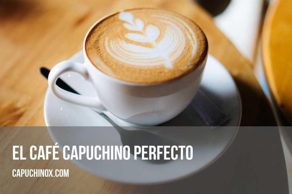 El café Capuchino perfecto: características, cómo hacer un cafe capuchino