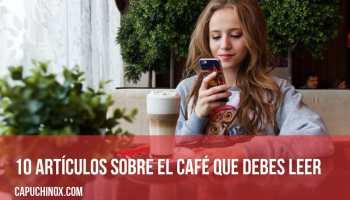10 artículos sobre el café que debes leer