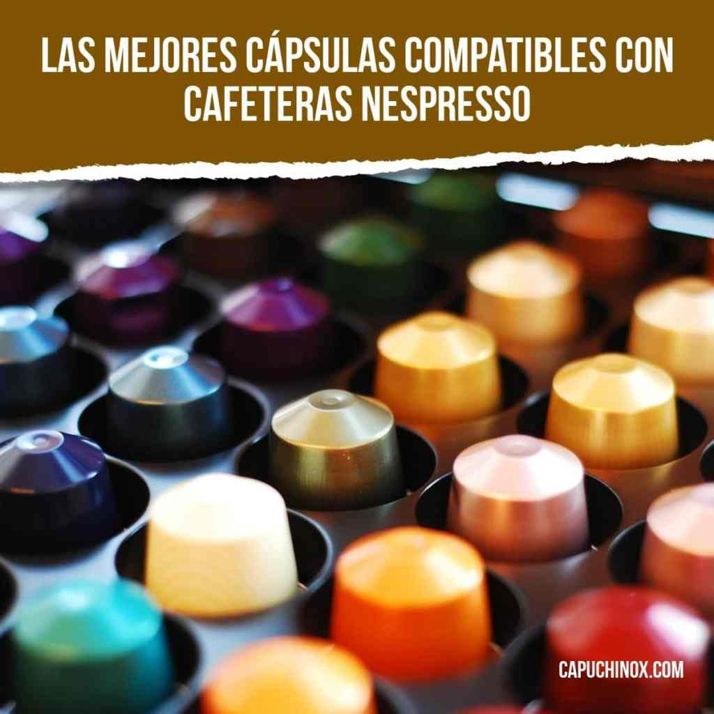Las mejores cápsulas compatibles Nespresso