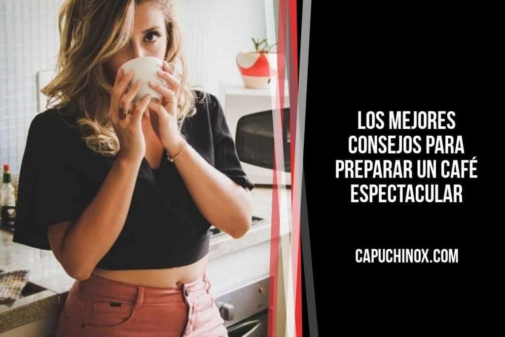 5 consejos para preparar un café realmente bueno