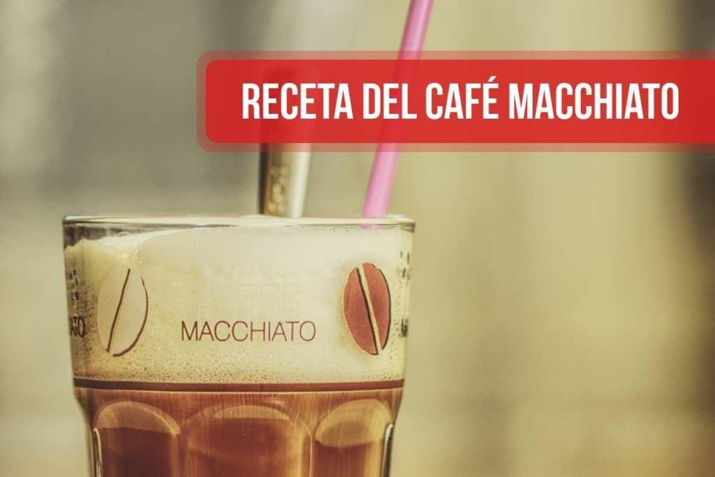 Receta del café Macchiato