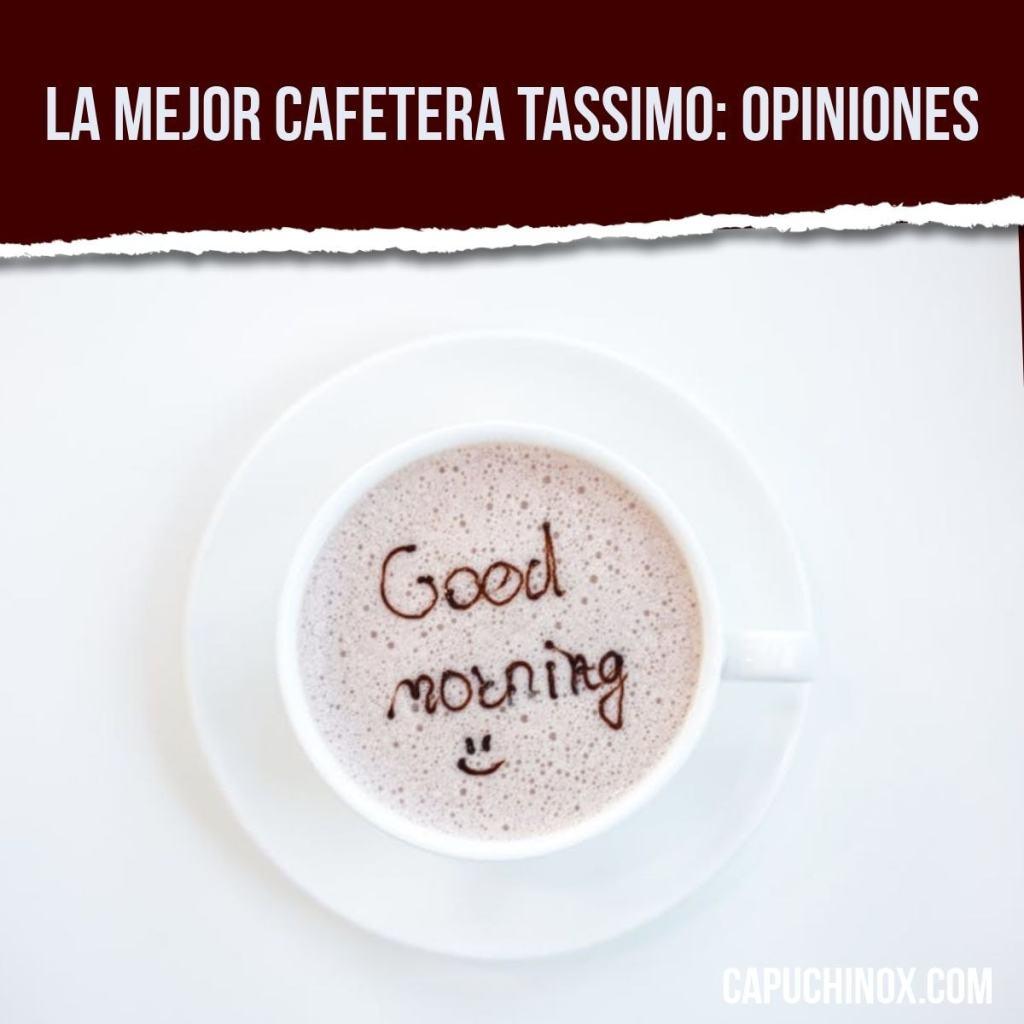 La mejor cafetera Tassimo: opiniones