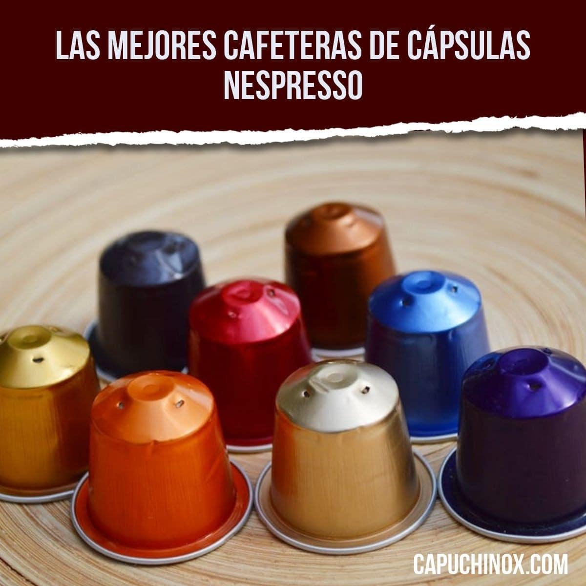 Las 10 mejores cafeteras de cápsulas Nespresso que puedes