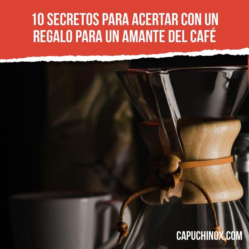 10 secretos para acertar con un regalo para un amante del café