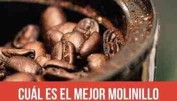 Cuál es el mejor molinillo de café: molinillos eléctricos y manuales.