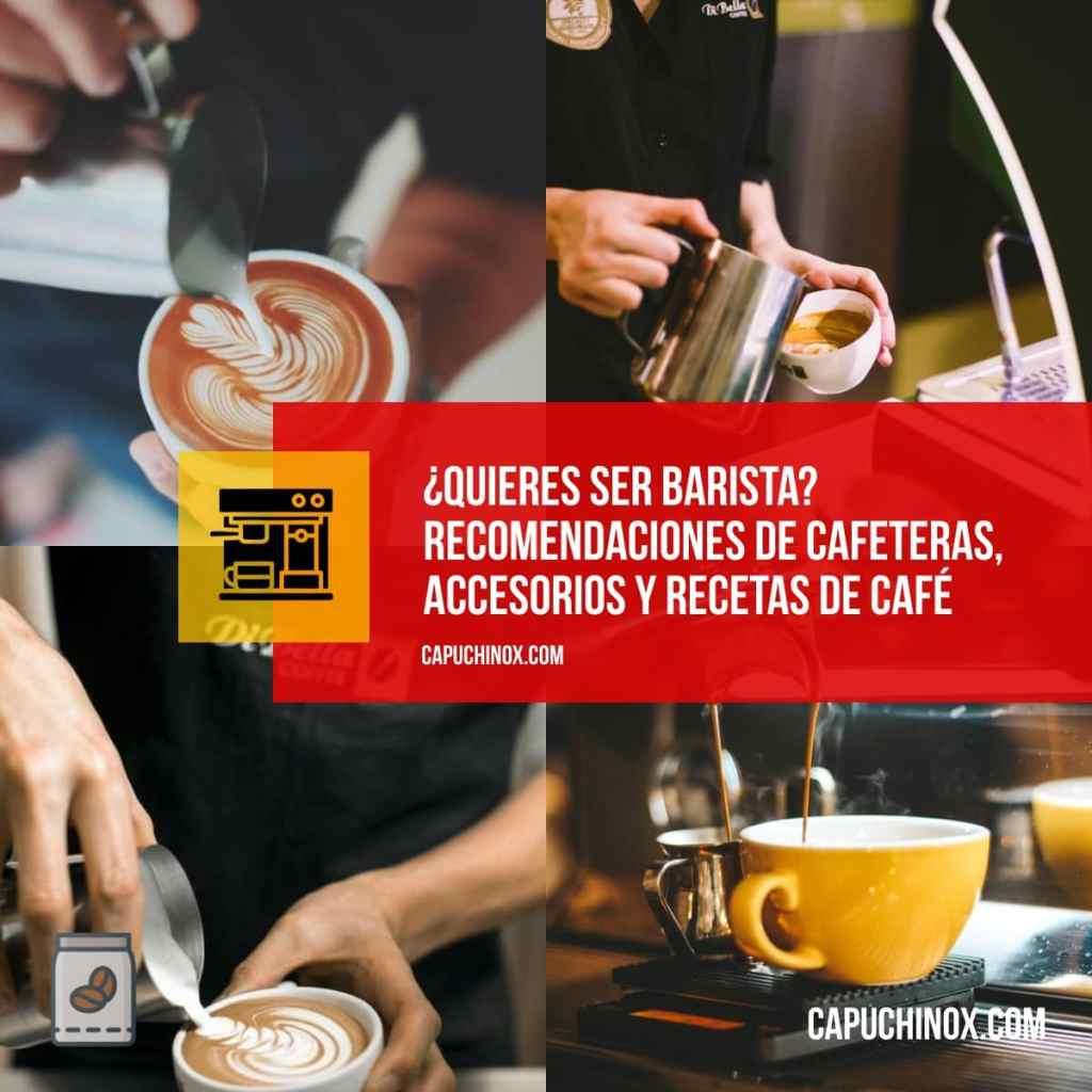 ¿Quieres ser barista? Recomendaciones de cafeteras,  accesorios y recetas de café