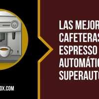 Las mejores cafeteras superautomáticas de 2021: comparativa de cafeteras express