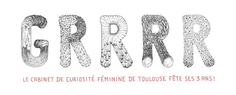 GRRRR Le Cabinet de Curiosité Féminine de Toulouse fête ses 3 ans !