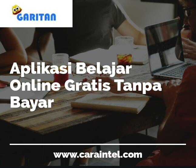 Aplikasi Belajar Online Gratis Tanpa Bayar